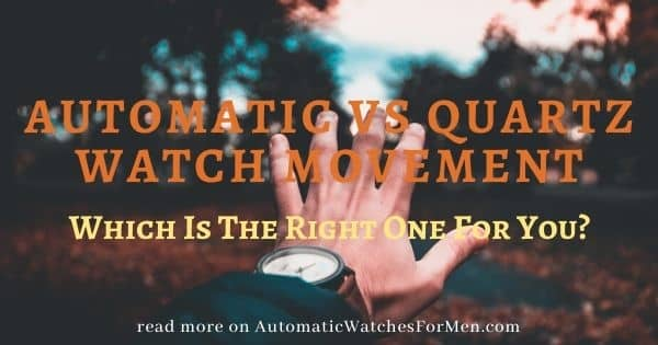 Automatic Vs Quartz Watch Movement