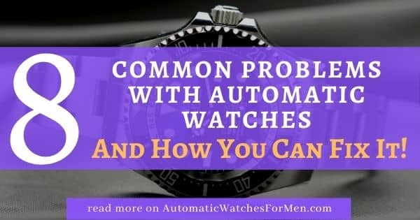 Common Problems With Automatic Watch
