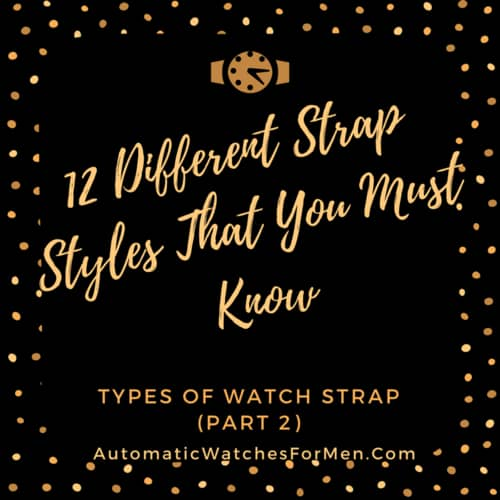12 Different Strap Styles That You Must Know