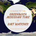 A Guide to The Greenwich Meridian Time And GMT Watches