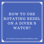 How To Use Rotating Bezel On A Divers Watch