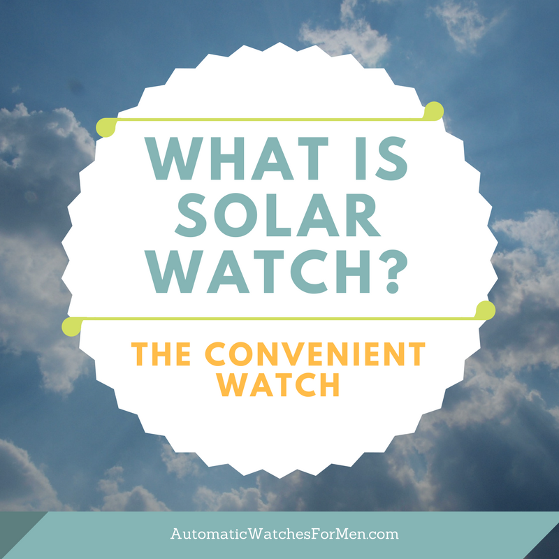 What Is Solar Watch? – The Convenient Watch