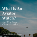 What Is An Aviator Watch
