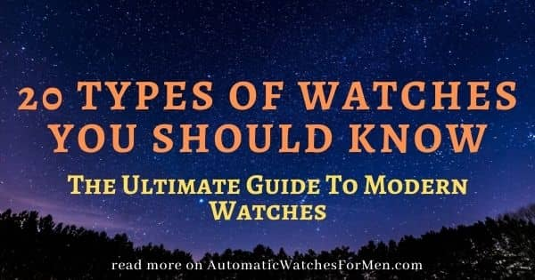 20 Types Of Watches You Should Know
