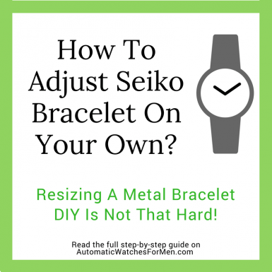 How To Adjust Seiko Bracelet On Your Own