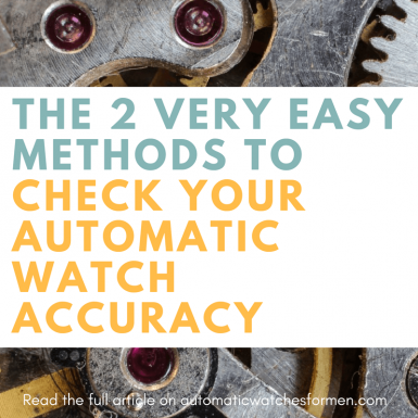The 2 Very Easy Methods To Check Your Automatic Watch Accuracy