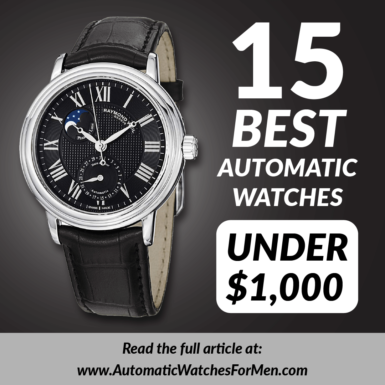c1fff6f3c07 15 Best Automatic Watches Under  1000 In 2018
