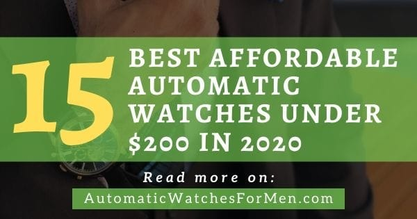 Best Affordable Automatic Watches under $200 in 2020